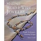 MAKING BEAD & WIRE JEWELRY, by Dawn Cusick