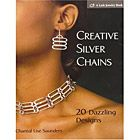 CREATIVE SILVER CHAINS, by Chantal Lise Saunders