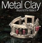 metal clay beyond the basics