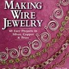 Making Wire Jewelry, By Helen Clegg & Mary Larom